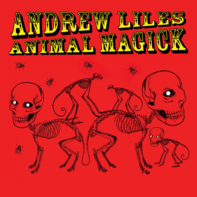 ANDREW LILES : ANIMAL MAGICK (CD)
